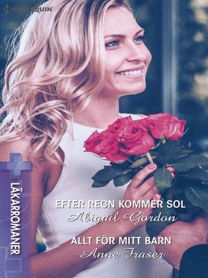 cover image of Efter regn kommer sol / Allt för mitt barn