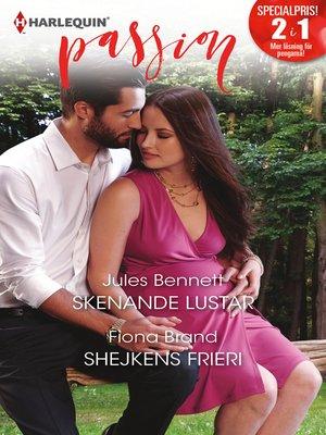 cover image of Skenande lustar / Shejkens frieri