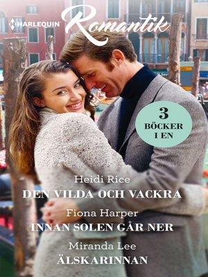 cover image of Den vilda och vackra / Innan solen går ner / Älskarinnan