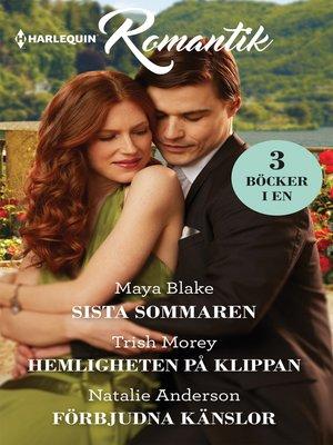 cover image of Sista sommaren / Hemligheten på klippan / Förbjudna känslor