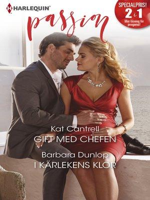 cover image of Gift med chefen / I kärlekens klor