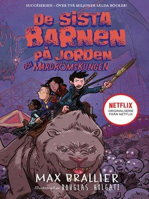 cover image of De sista barnen på jorden och mardrömskungen