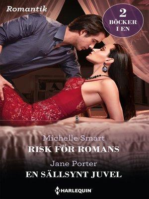 cover image of Risk för romans / En sällsynt juvel