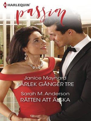 cover image of Kärlek gånger tre / Rätten att älska
