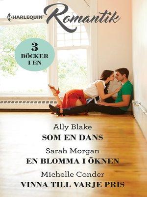cover image of Som en dans / En blomma i öknen / Vinna till varje pris