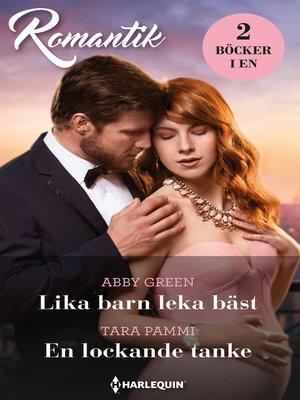 cover image of Lika barn leka bäst / En lockande tanke