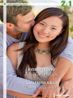 cover image of Kyssar i Tokyo / Kärlekens källa