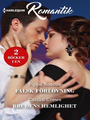 cover image of Falsk förlovning / Brudens hemlighet