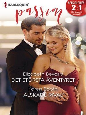 cover image of Det största äventyret / Älskade rival