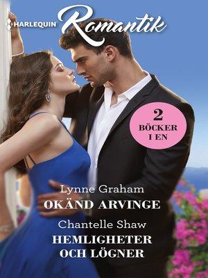 cover image of Okänd arvinge / Hemligheter och lögner