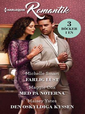 cover image of Farlig lust / Med på noterna / Den oskyldiga kyssen