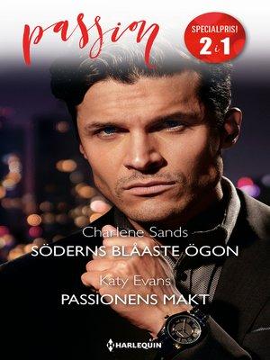cover image of Söderns blåaste ögon / Passionens makt