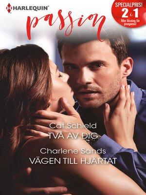 cover image of Två av dig / Vägen till hjärtat