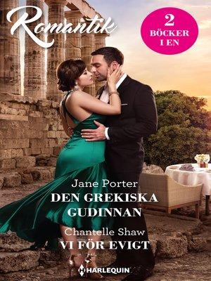 cover image of Den grekiska gudinnan / Vi för evigt