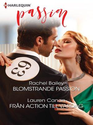 cover image of Blomstrande passion / Från action till vardag