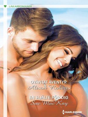 cover image of Oväntat äventyr / En hjälte för dig