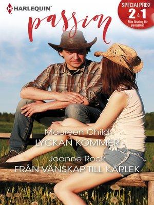 cover image of Lyckan kommer / Från vänskap till kärlek