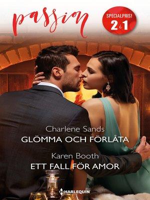 cover image of Glömma och förlåta / Ett fall för Amor