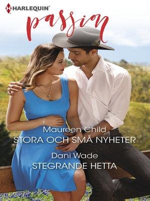 cover image of Stora och små nyheter / Stegrande hetta