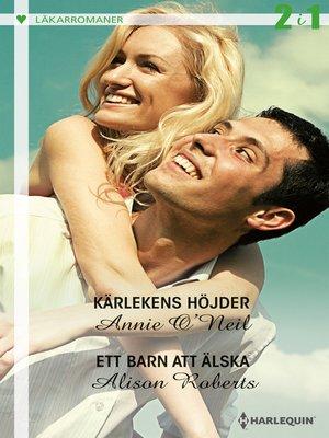 cover image of Kärlekens höjder / Ett barn att älska