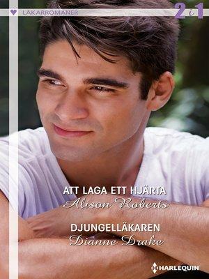 cover image of Att laga ett hjärta / Djungelläkaren