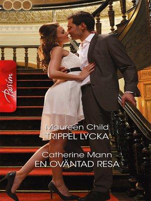 cover image of Trippel lycka / En oväntad resa