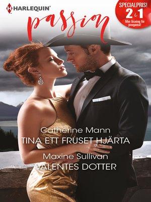 cover image of Tina ett fruset hjärta / Valentes dotter