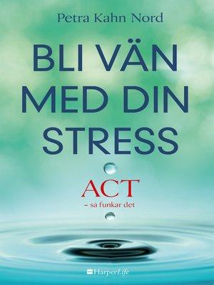 cover image of Bli vän med din stress