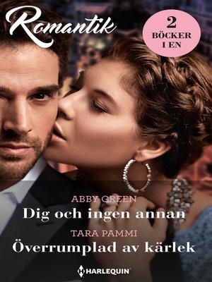 cover image of Dig och ingen annan / Överrumplad av kärlek