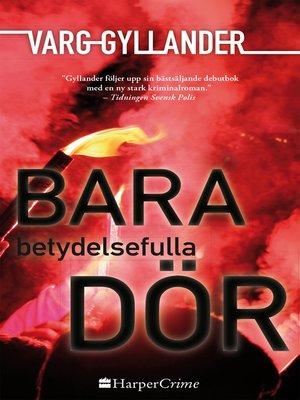 cover image of Bara betydelsefulla dör