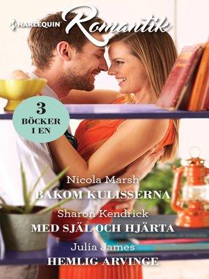 cover image of Bakom kulisserna / Med själ och hjärta / Hemlig arvinge