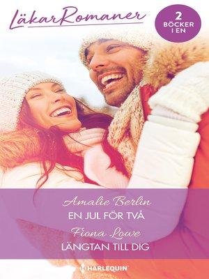 cover image of En jul för två / Längtan till dig