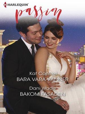 cover image of Bara vara vänner / Bakom fasaden