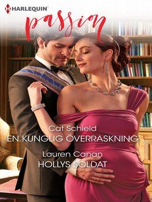 cover image of En kunglig överraskning / Hollys soldat