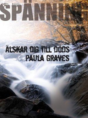 cover image of Älskar dig till döds