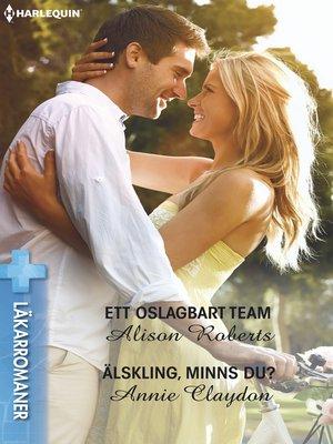cover image of Ett oslagbart team / Älskling, minns du?