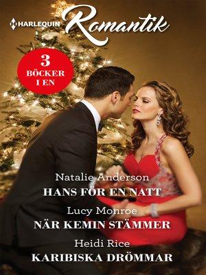 cover image of Hans för en natt / När kemin stämmer / Karibiska drömmar