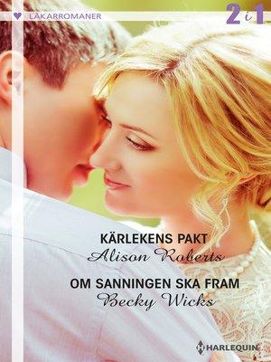 cover image of Kärlekens pakt / Om sanningen ska fram