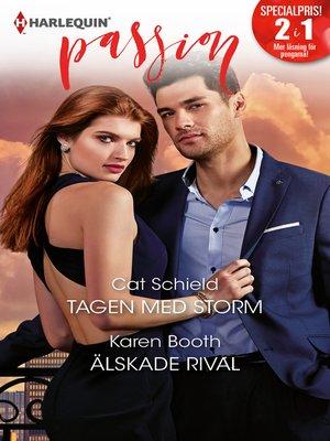 cover image of Tagen med storm / Älskade rival