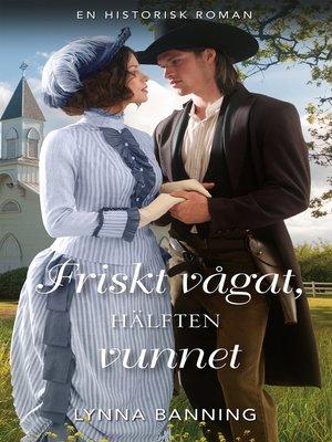cover image of Friskt vågat, hälften vunnet