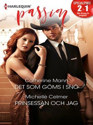 cover image of Det som göms i snö / Prinsessan och jag
