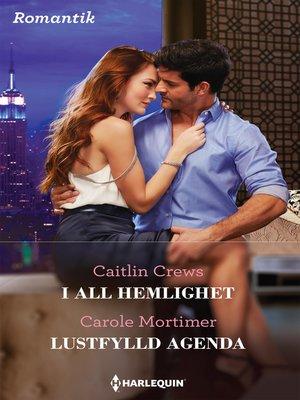 cover image of I all hemlighet / Lustfylld agenda