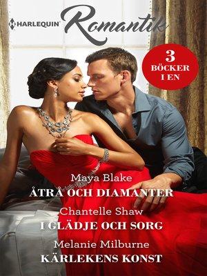 cover image of Åtrå och diamanter / I glädje och sorg / Kärlekens konst