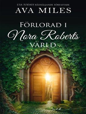 cover image of Förlorad i Nora Roberts värld