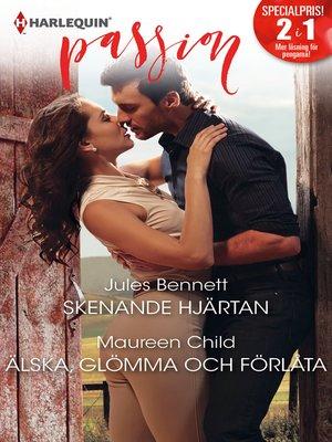 cover image of Skenande hjärtan / Älska, glömma och förlåta
