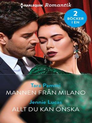 cover image of Mannen från Milano / Allt du kan önska