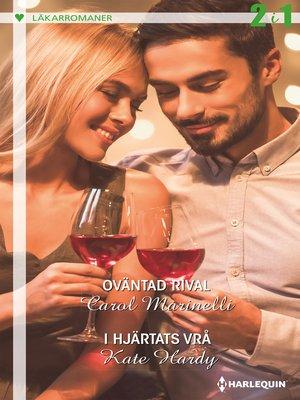 cover image of Oväntad rival / I hjärtats vrå