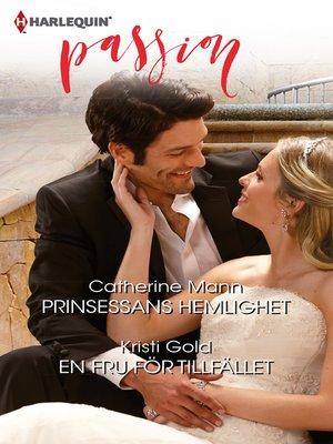 cover image of Prinsessans hemlighet / En fru för tillfället
