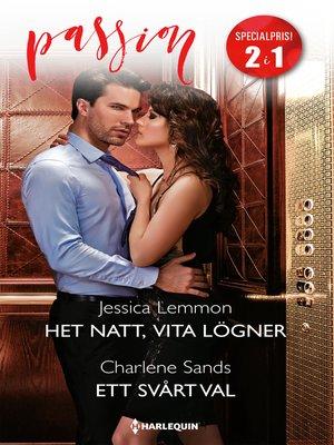 cover image of Het natt, vita lögner / Ett svårt val