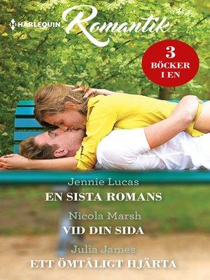 cover image of En sista romans / Vid din sida / Ett ömtåligt hjärta